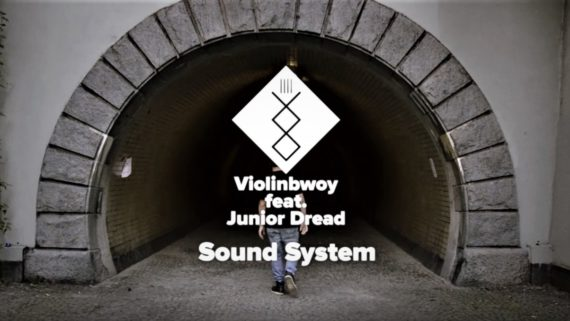 VIOLINBWOY – SOUND SYSTEM feat. JUNIOR DREAD