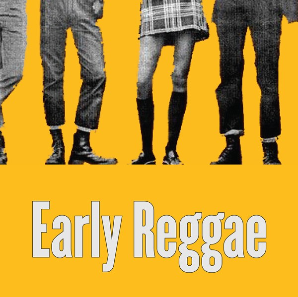 EARLY REGGAE aka SKINHEAD REGGAE