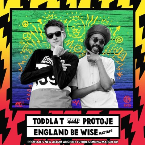 Toddla T Meets Protoje – England Be Wise