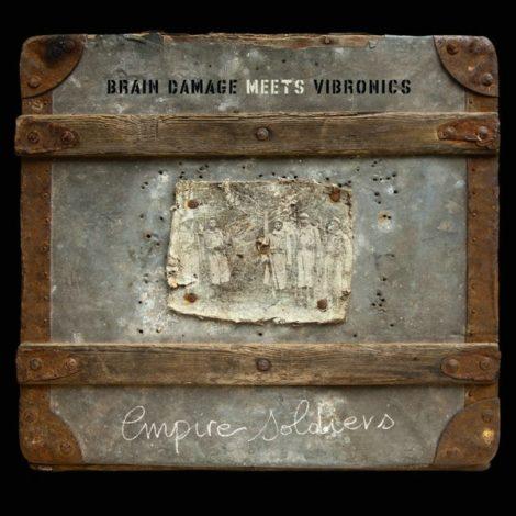 Brain Damage meets Vibronics – Empire Soldiers