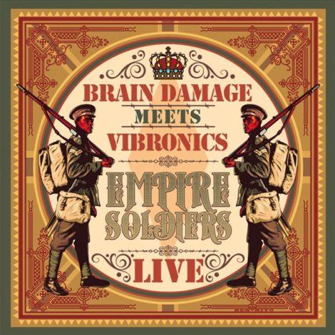 Brain Damage meets Vibronics – Empire Soldiers Live