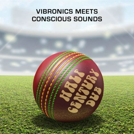 Vibronics meets Conscious Sounds – Half Century Dub (Five Decades In The Mix)