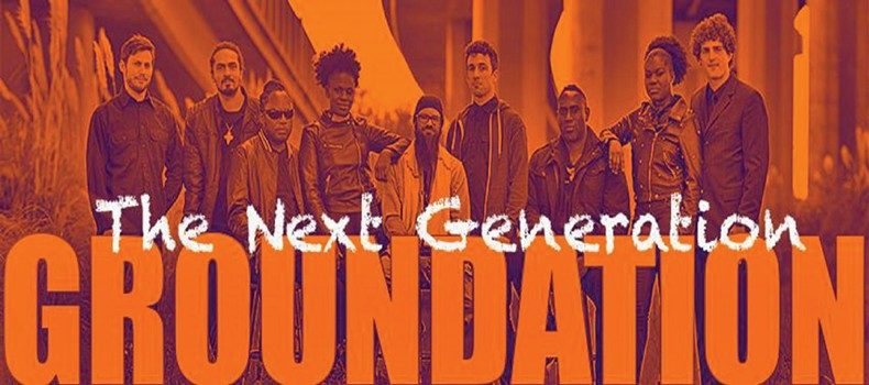 Groundation – The Next Generation