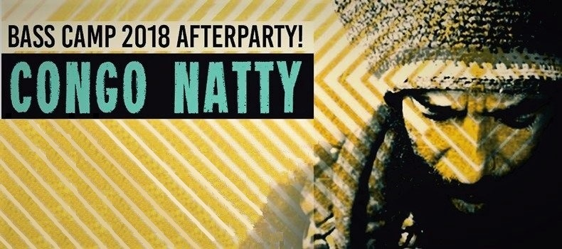 Bass Camp Afterparty – Congo Natty