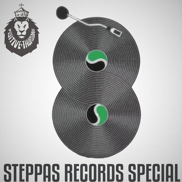 POSITIVE THURSDAYS STEPPAS RECORDS SPECIAL
