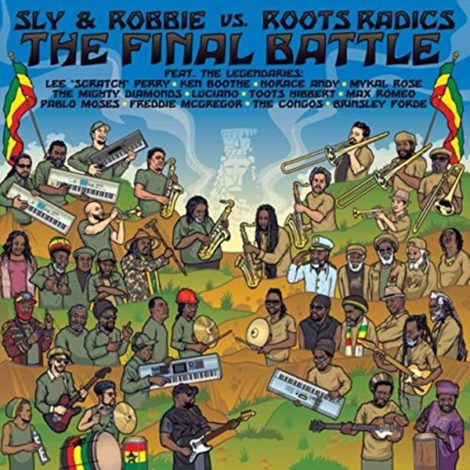 SLY & ROBBIE vs ROOTS RADICS – THE FINAL BATTLE