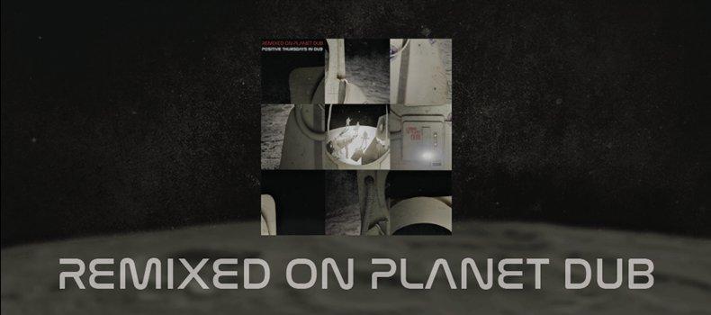 Pozytywne Czwartki odcinek 768 – Remixed On Planet DUB